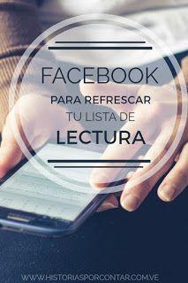 Facebook no solo sirve para comunicarnos con nuestros amigos, también sirve como una ventana para expandir nuestra lista de lectura aquí podemos ver cómo se puede lograr esto.