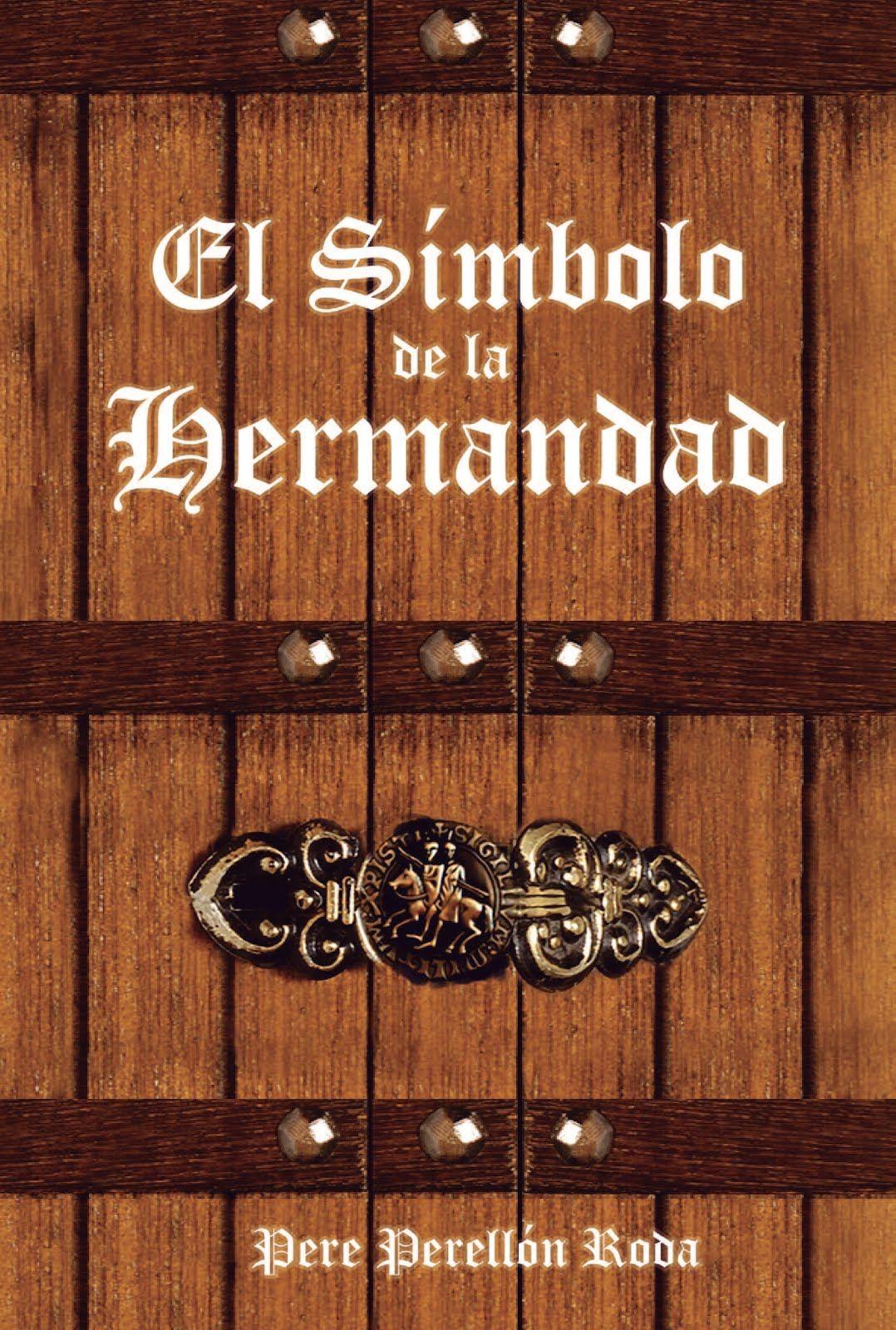 Perellón Roda, Pere. El Símbolo de la Hermandad. [Amposta?] : [s.n.], DL 2016 (Sant Carles de la Ràpita : Gràf. Castellà)