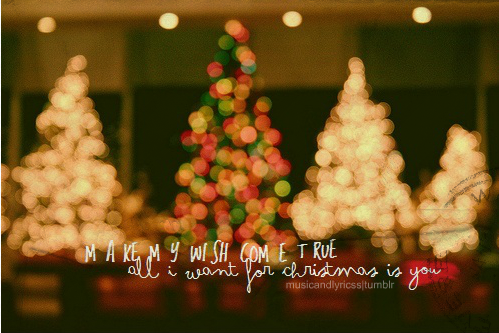 Christmas Quotes, Christmas Images Make my wish come true. All I ...