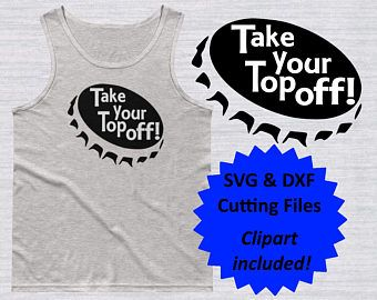 68ef170b173f Take your top off SVG, Funny Mens beer shirt cut files, beer svg, svg files  for silhouette, files for cricut, svg, dxf, cuttable design