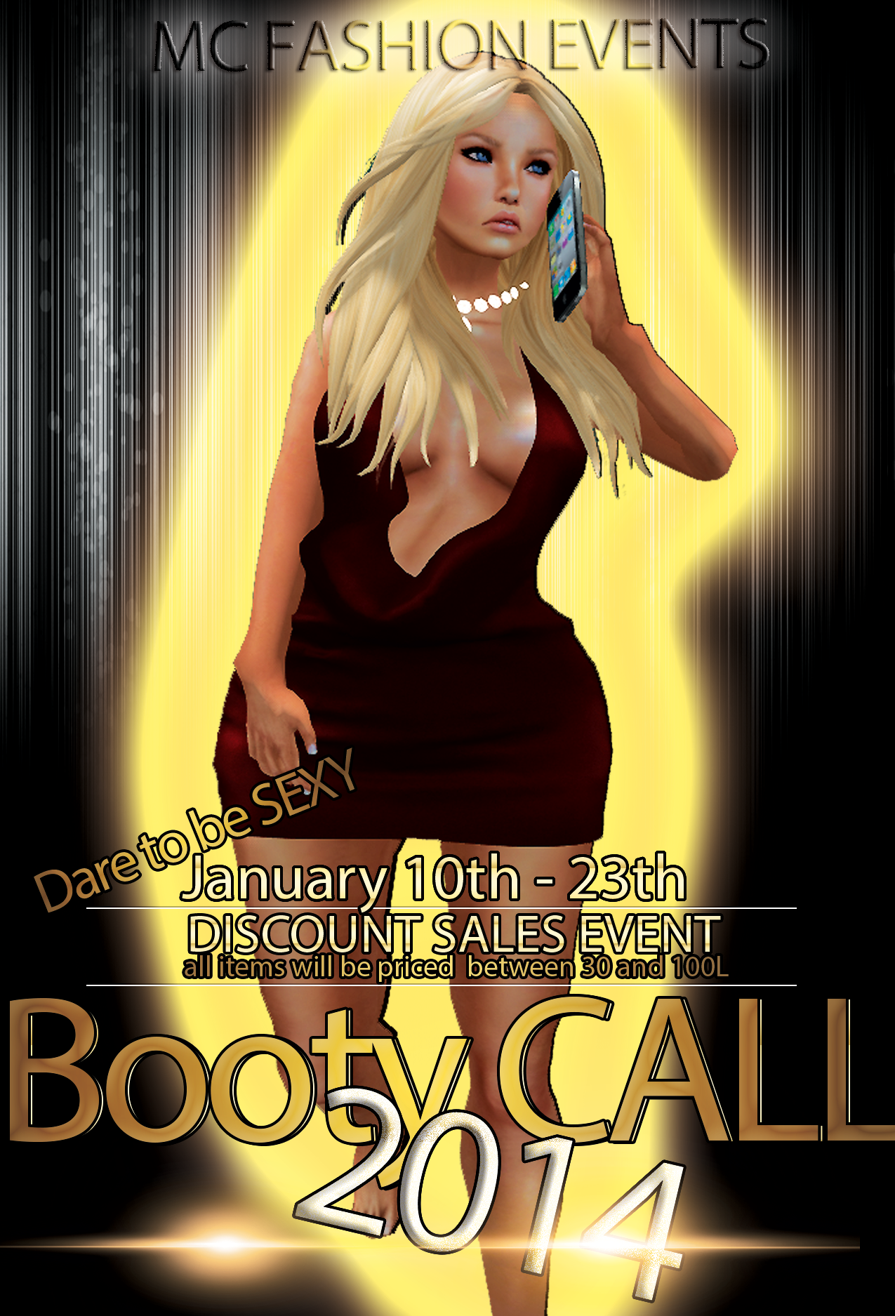 """MC FASHION EVENTS - BOOTY CALL ( Sexy Items ) We would like you to join our new event. """"MC Fashion Events"""" will run every two weeks ,starting with 10'th January .Each event will have a different theme and the designers will delight you with items matching the theme .These are discount sales events ,all items will be priced a between 30 and 100L."""