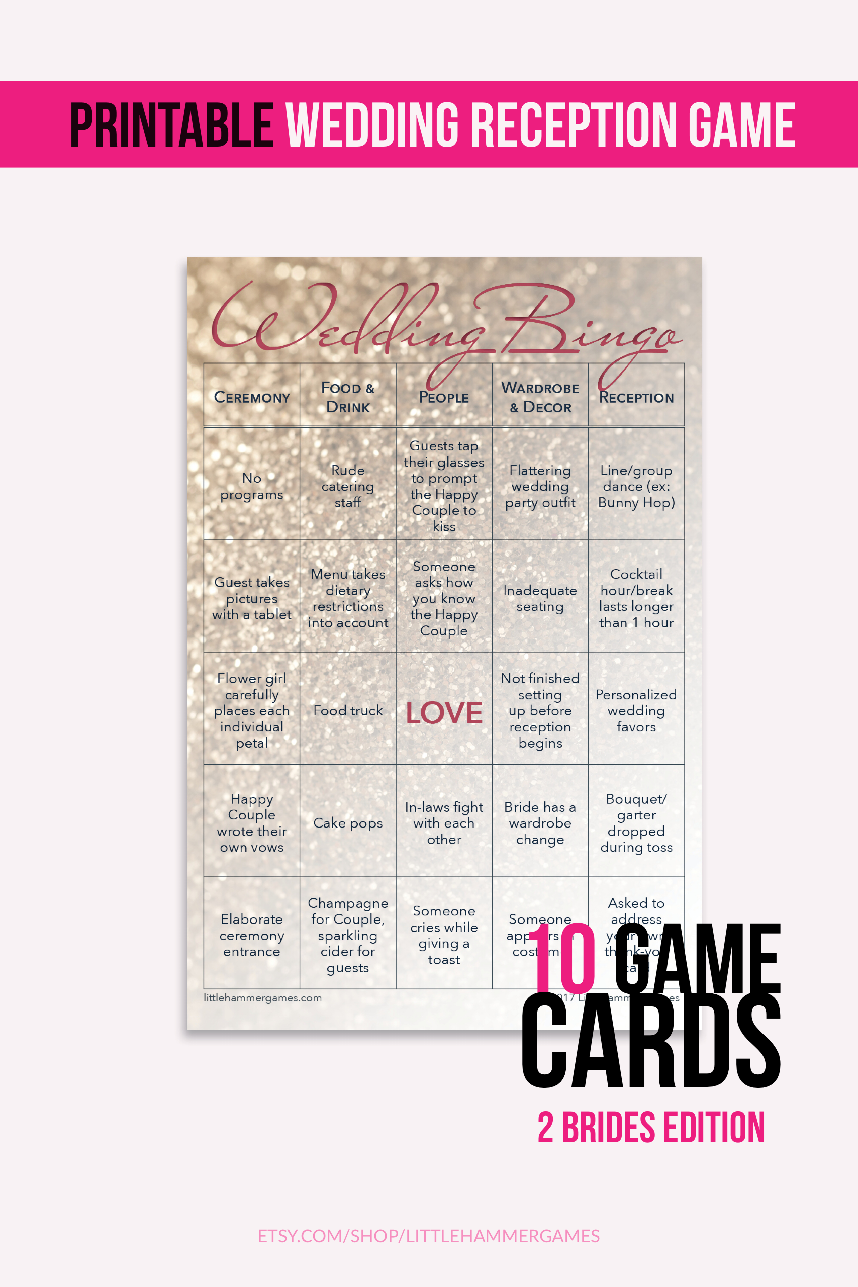Printable wedding reception game: Wedding Bingo 2 Brides Edition is now available as a printable! It can easily be played between dancing and eating and is ideal for entertaining your guests while you're off taking pictures or stealing a quiet moment together. The digital download with 10 game cards is perfect for last minute wedding plans.