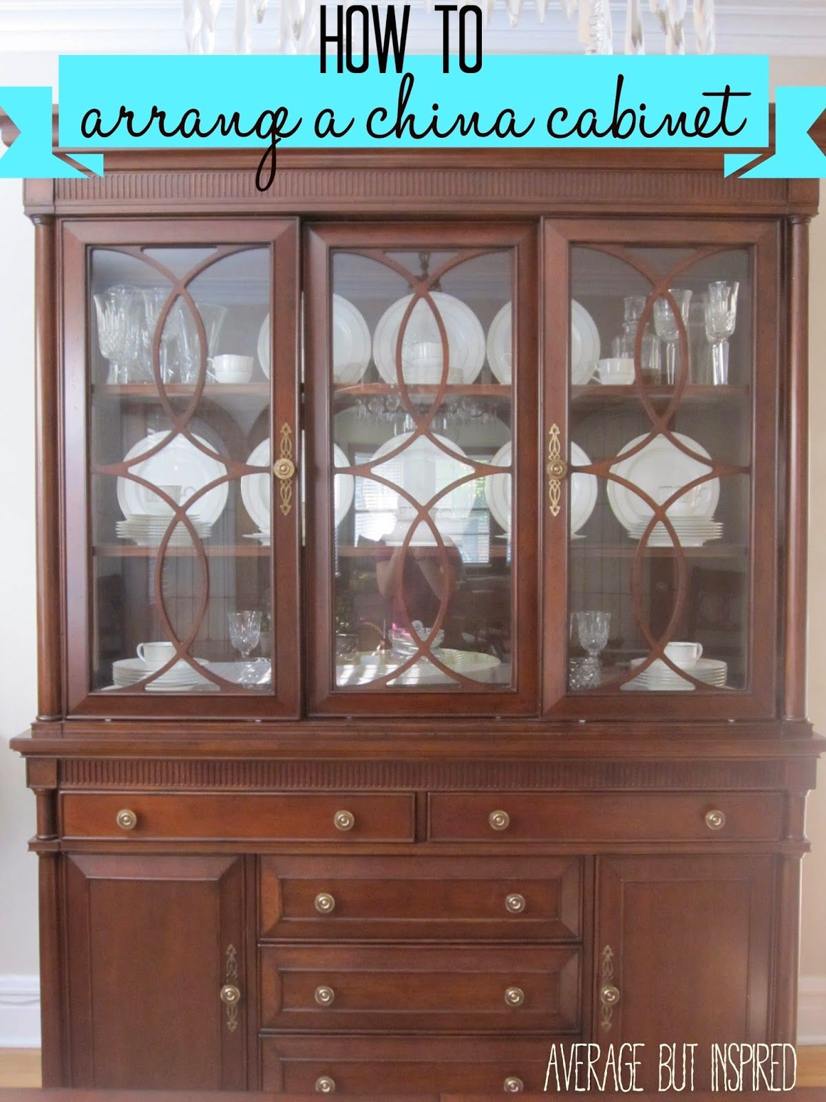 How to arrange a china cabinet. Tips from Average But ...