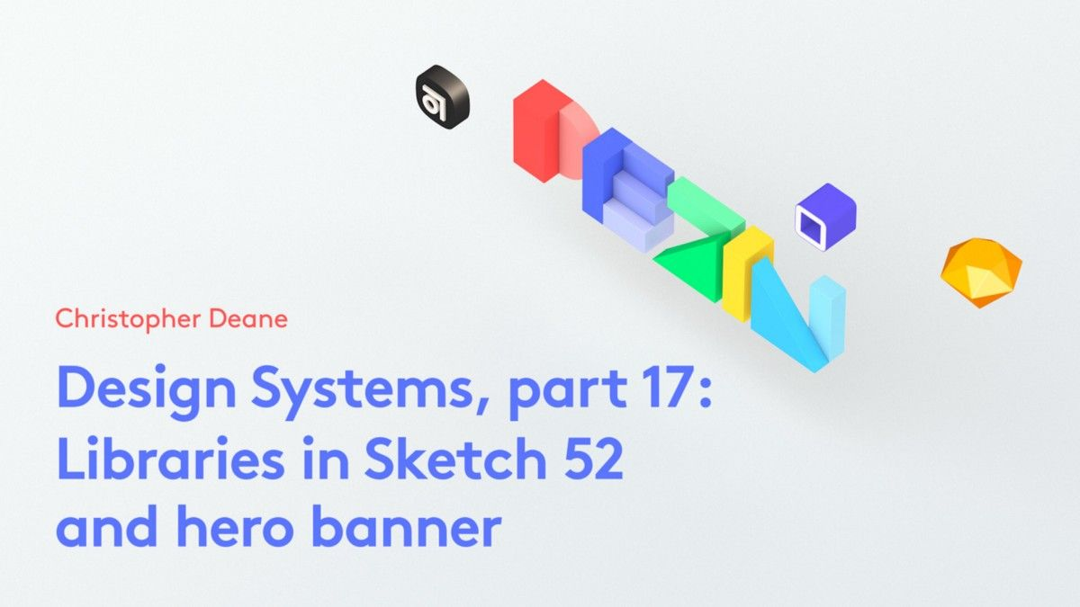 Design Systems Part 17 Libraries In Sketch 52 And Hero Banner Design System Sketches Tutorial Typography