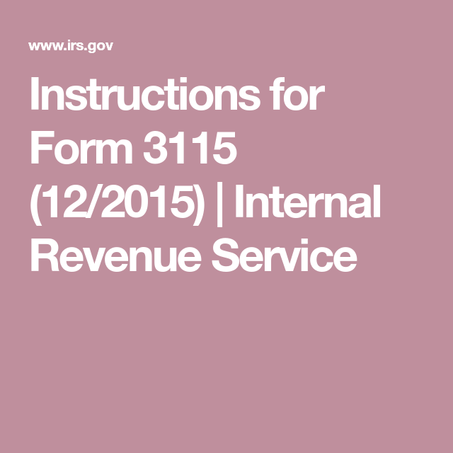 Instructions For Form 3115 122015 Internal Revenue Service