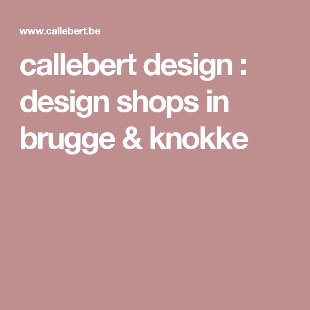 callebert design : design shops in brugge & knokke
