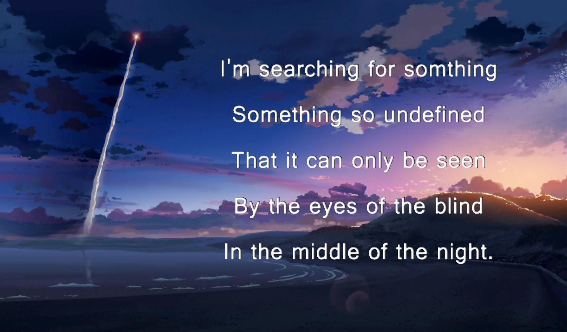 One Of My Favorite Parts In 5 Centimeters Per Second And The Quote Is Neat Too Note Its Not From The Anime Readability Isnt The Best But It Only Took
