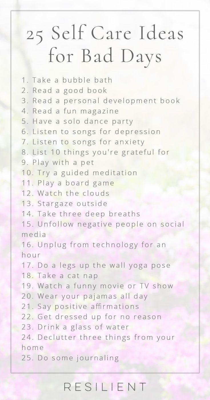 25 self care ideas for bad days self care self care