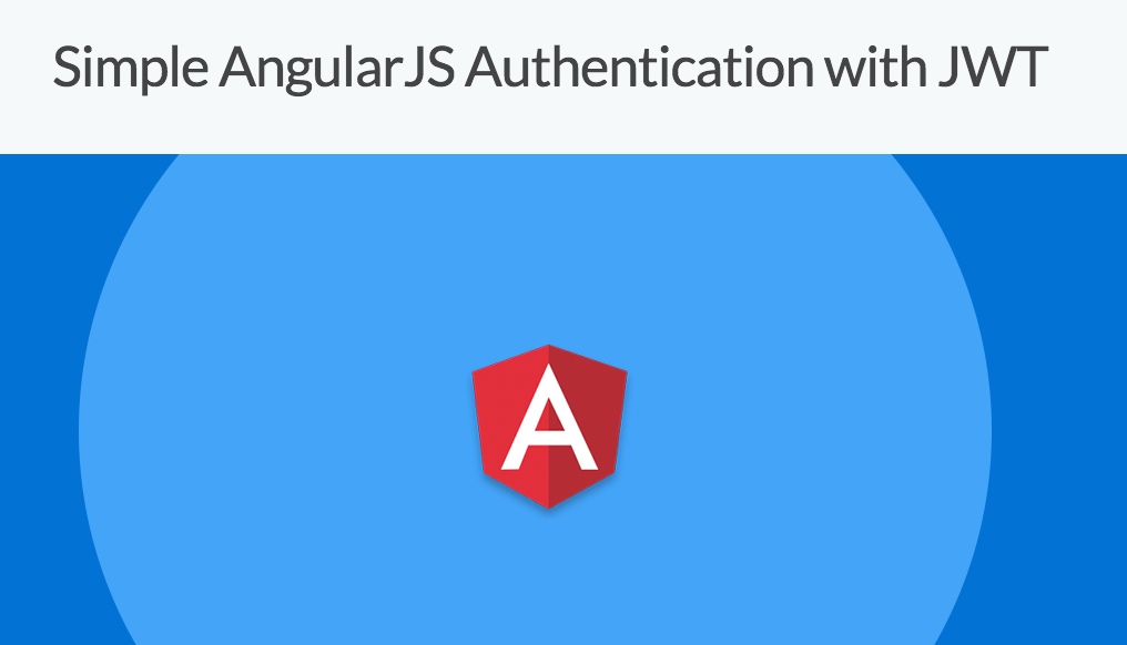 Simple AngularJS Authentication with JWT | Authentication