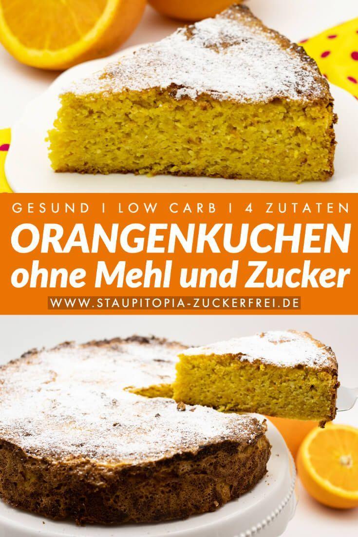 Orangenkuchen ohne Mehl und ohne Zucker - Staupitopia Zuckerfrei