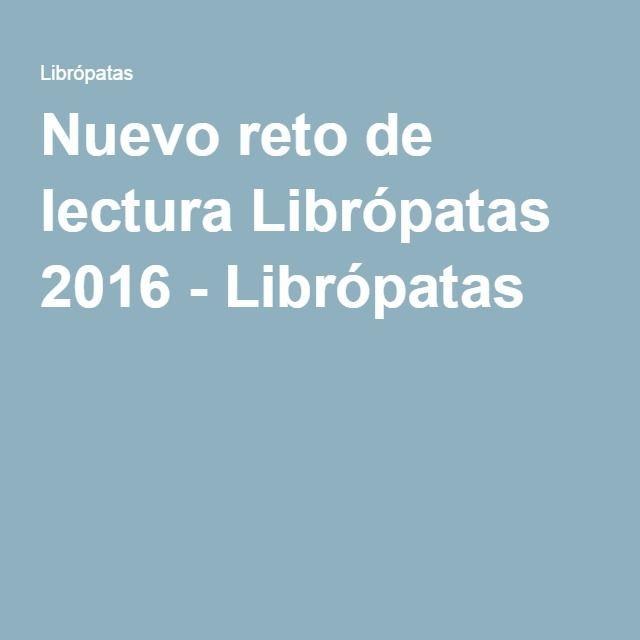 Nuevo reto de lectura Librópatas 2016 - Librópatas