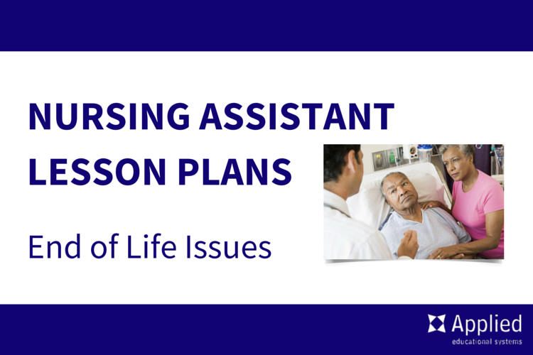 Nursing Assistant Lesson Plans End of Life Issues