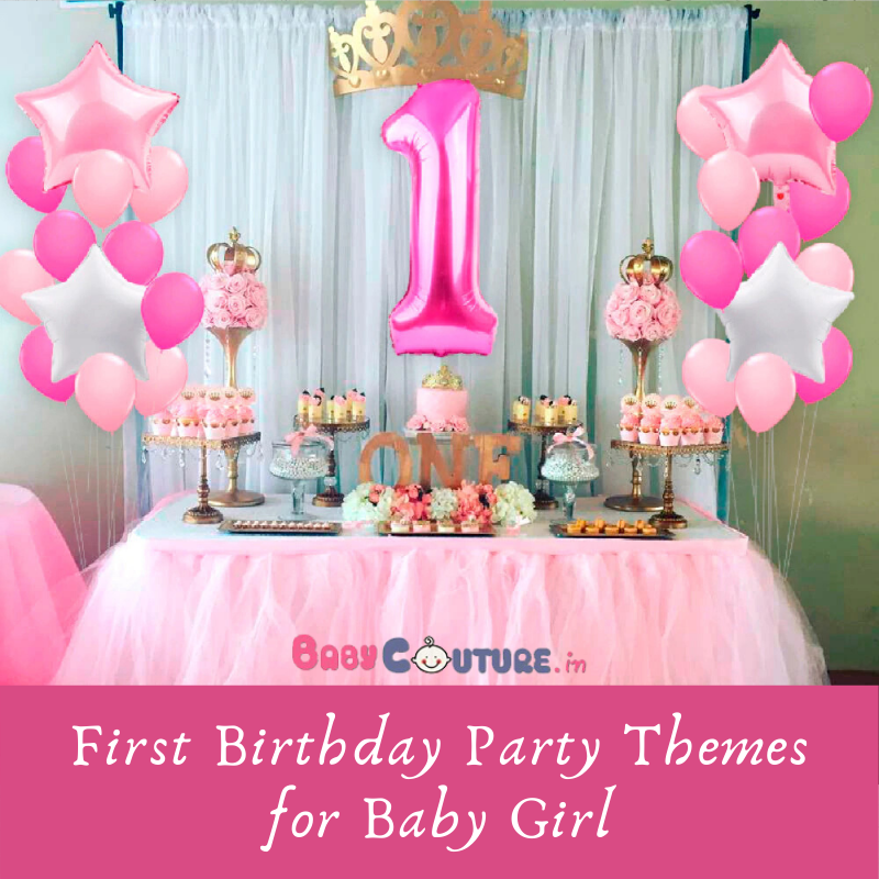 17 First Birthday Party Themes For Baby Girl Girl Birthday Decorations 1st Birthday Party Decorations Birthday Party Decorations Diy
