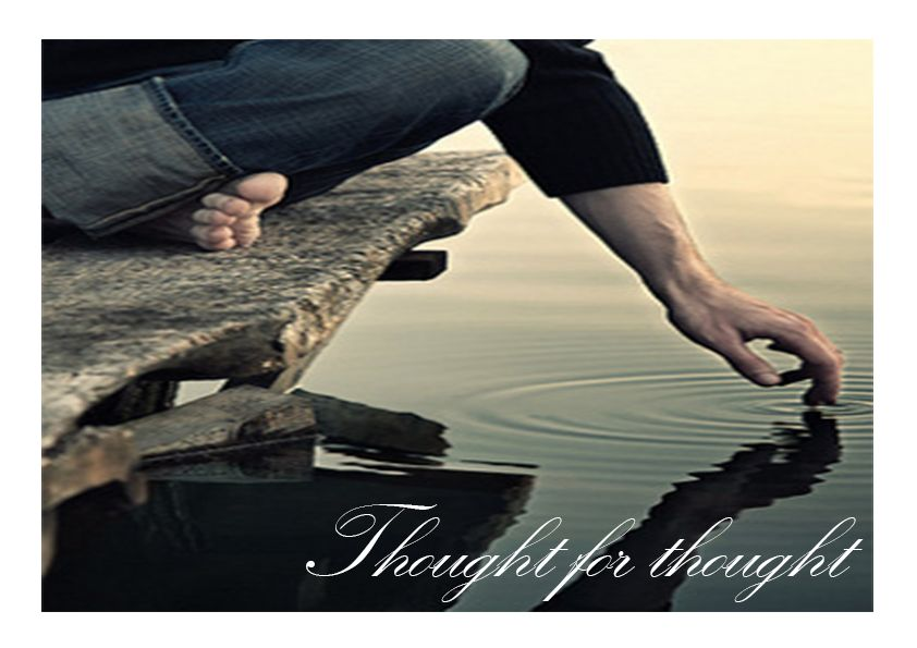 A thought for a thought Whichyou really should've thought.......