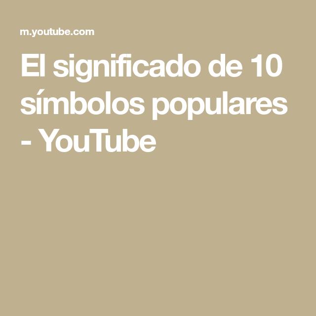 El Significado De 10 Símbolos Populares Youtube Popular Simbolos Youtube
