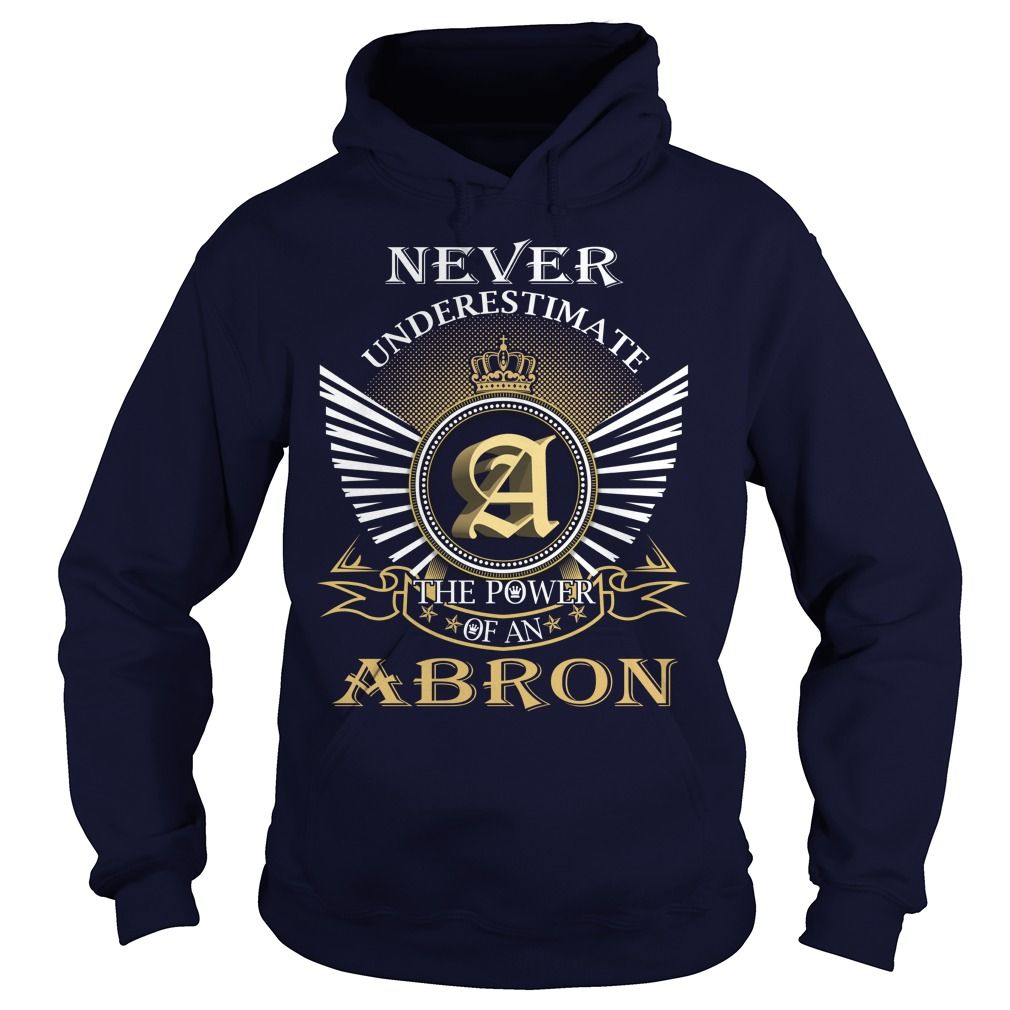 (Tshirt Awesome Design) Never Underestimate the power of an ABRON Teeshirt this month Hoodies, Tee Shirts
