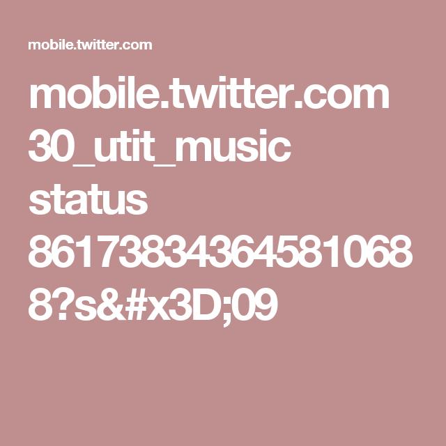 mobile.twitter.com 30_utit_music status 861738343645810688?s=09