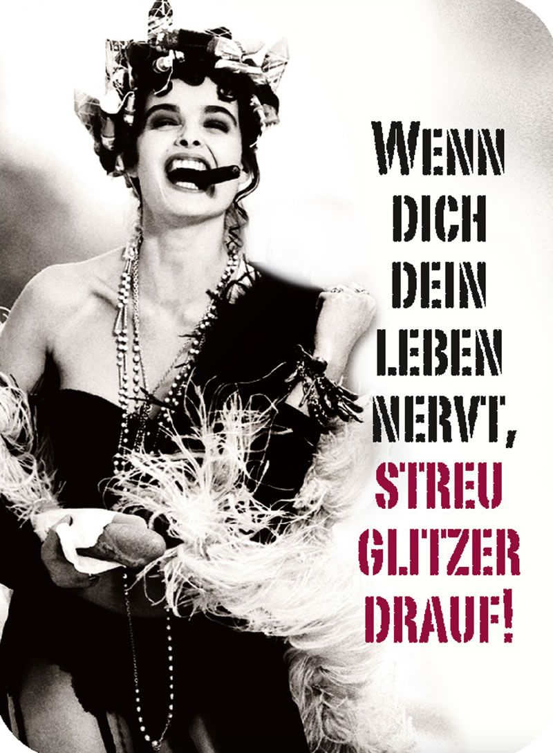 wenn dich dein leben nervt streu glitzer drauf zitate pinterest quotes words quotes und. Black Bedroom Furniture Sets. Home Design Ideas