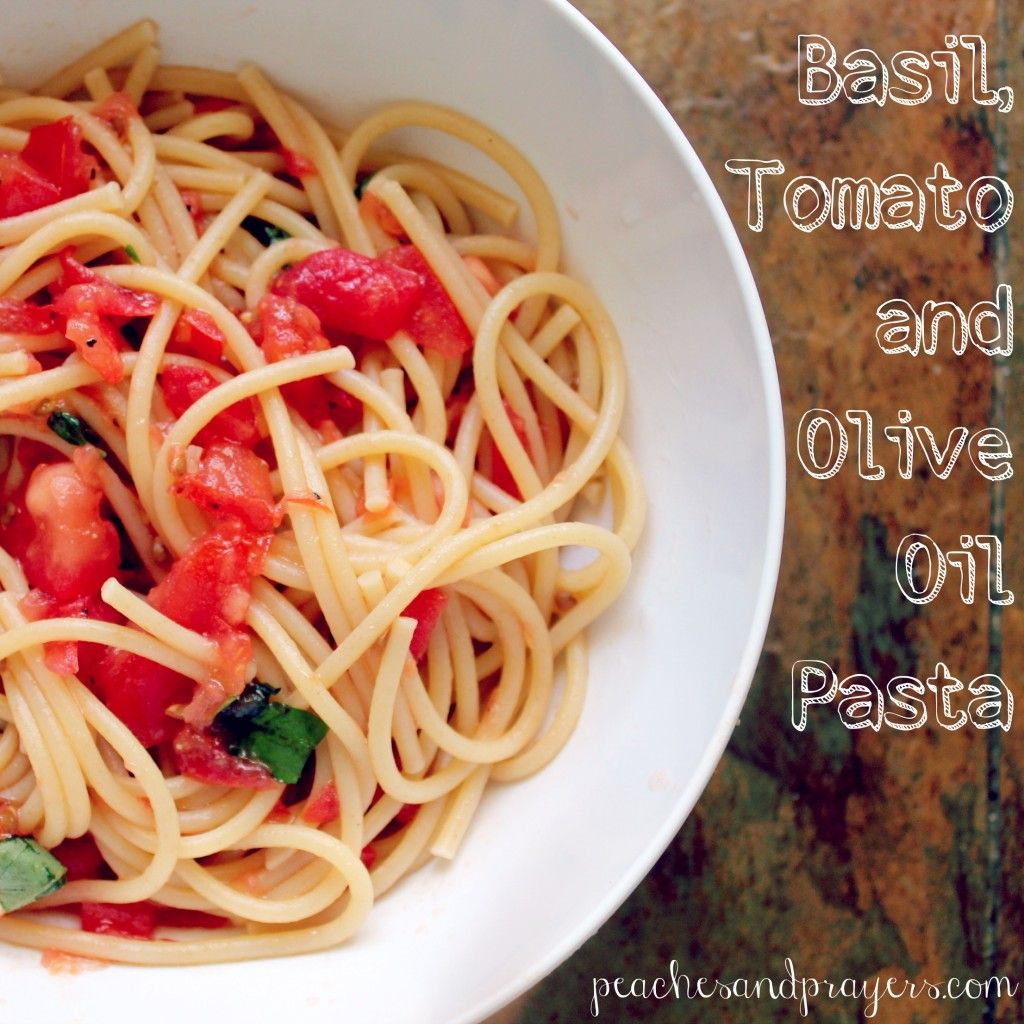 Basil, Tomato and Olive Oil Pasta