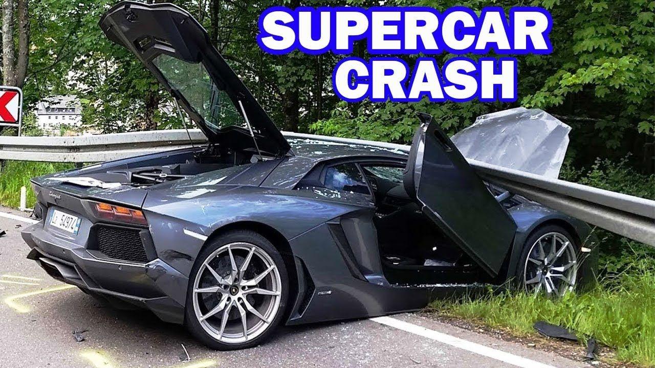 Most Expensive Supercars Crash Idiots Drivers No Brain Drivers 2018 Car Fails Car Crash Super Cars