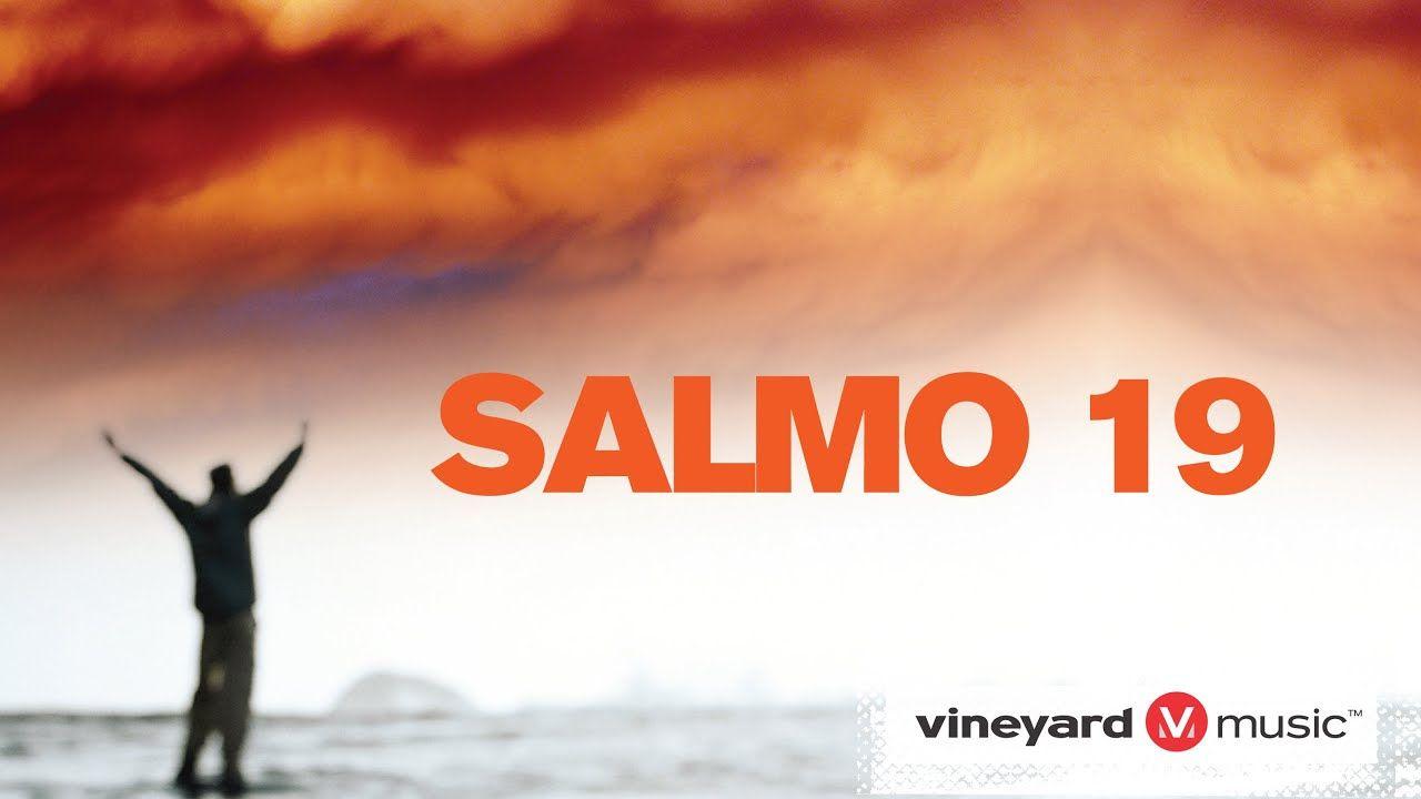 Salmo 19 Ministerio Vineyard Salmo Cancao Salmo Do Dia