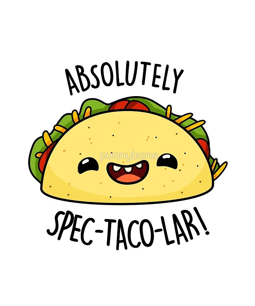 Latest Funny Puns 'Absolutely Spec-taco-lar Food Pun' by punnybone Absolutely Spec-taco-lar Food Pun by punnybone 5
