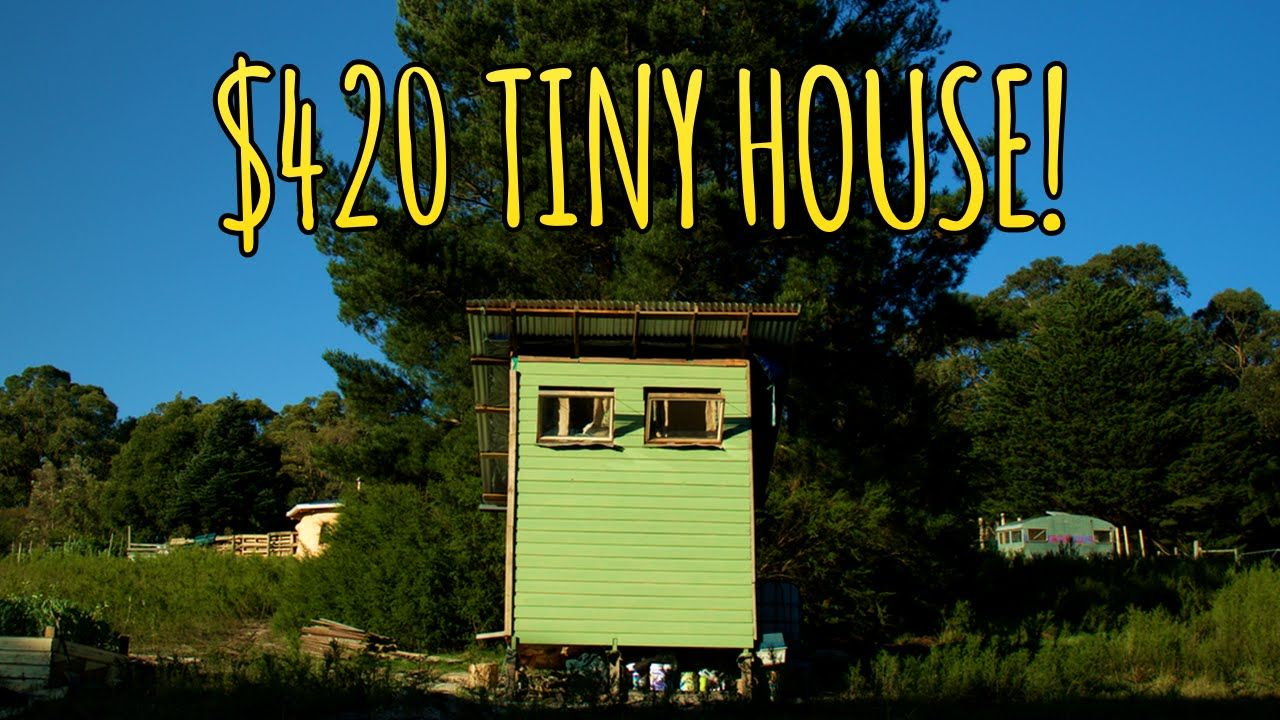 The Build Of A Cheap 420 Tiny House Almost Entirely Made