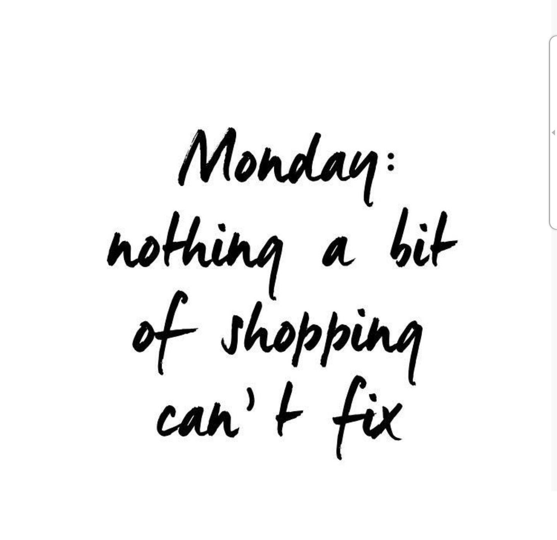 Shopping Shopping Quotes Online Shopping Quotes Monday Quotes