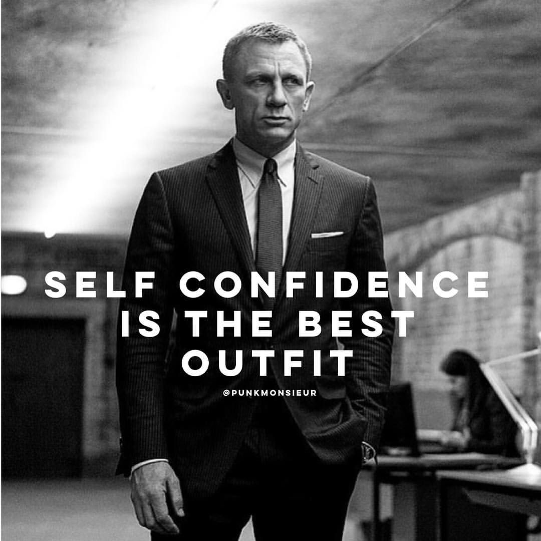 His Self Confidence  Mens Clothing Quotes  Pinterest. Quotes About Strength Search Quotes. Crush Hate Quotes. Morning Meditation Quotes. Sassy Lyrics Quotes. Mom Coffee Quotes. Encouragement Quotes Business. Beautiful Quotes Edgar Allan Poe. Instagram Quotes Loyalty