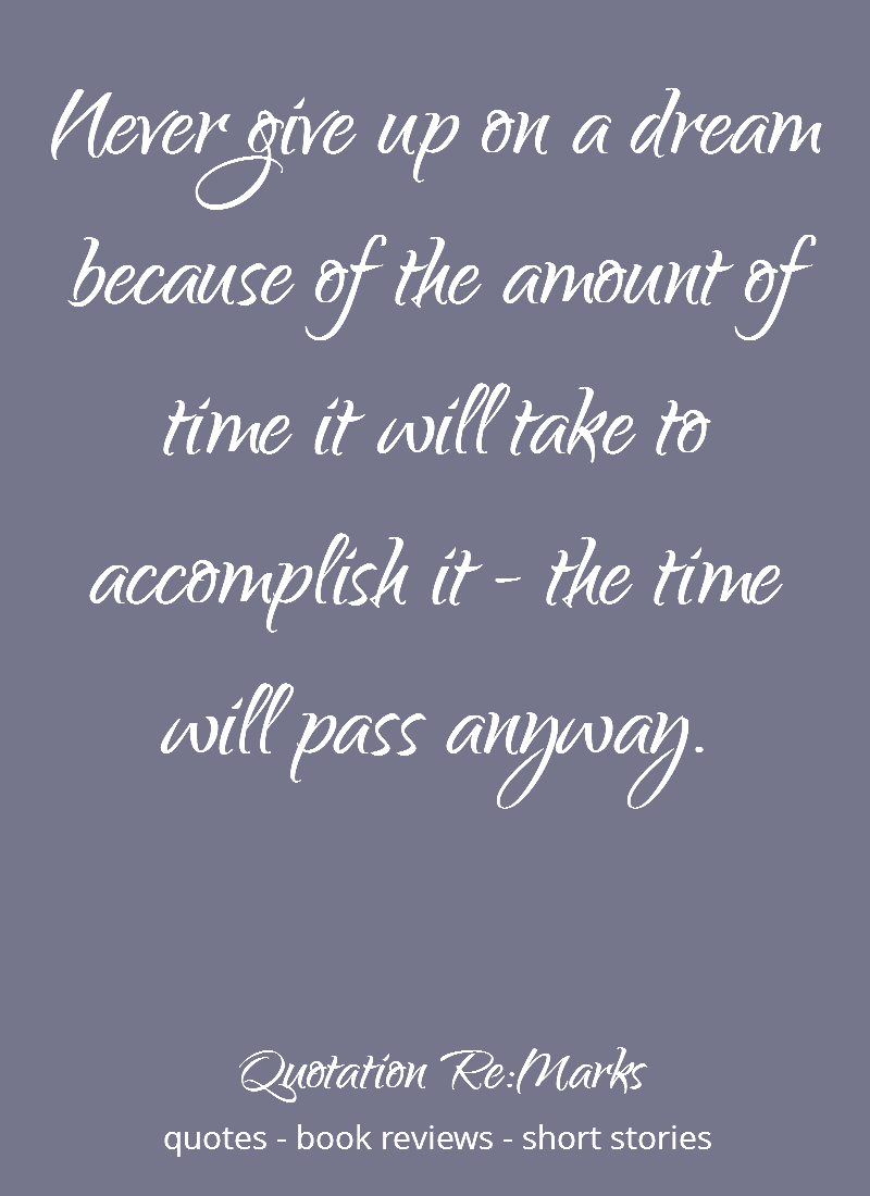 Passing The Time Quotation Re Marks Quotations Time Quotes Dream Quotes