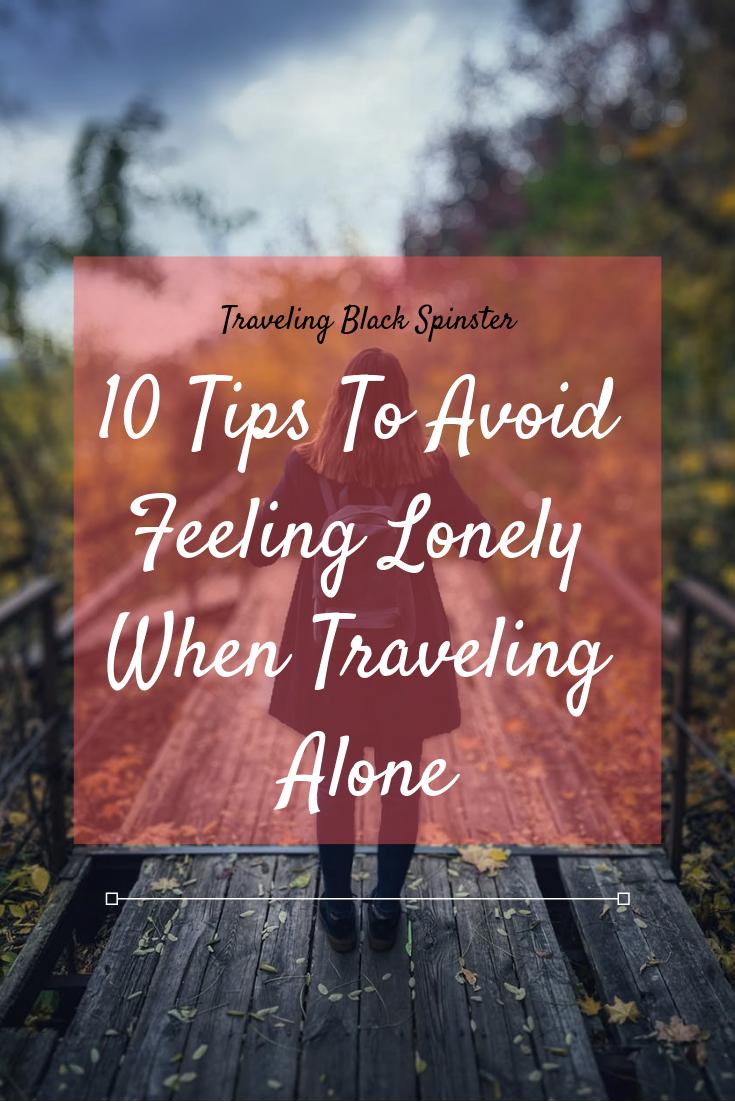 Avoid Feeling Lonely When Traveling Alone Travel Alone Feeling Lonely Solo Travel