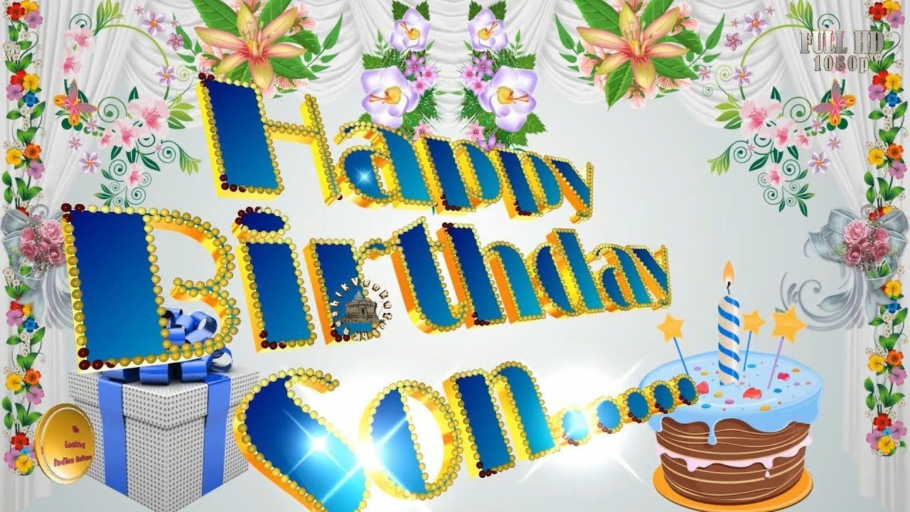 Happy Birthday Wishes For Son Whatsapp Video Greetings Animation