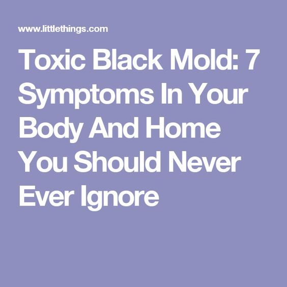 Toxic Black Mold 7 Symptoms In Your Body And Home You Should Never Ever Ignore