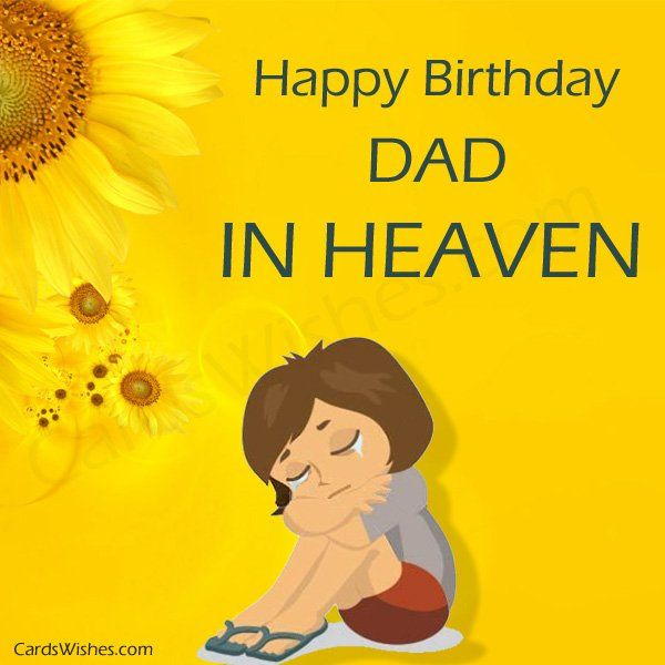 happy birthday dad in heaven your sweet daughter is missing you so much