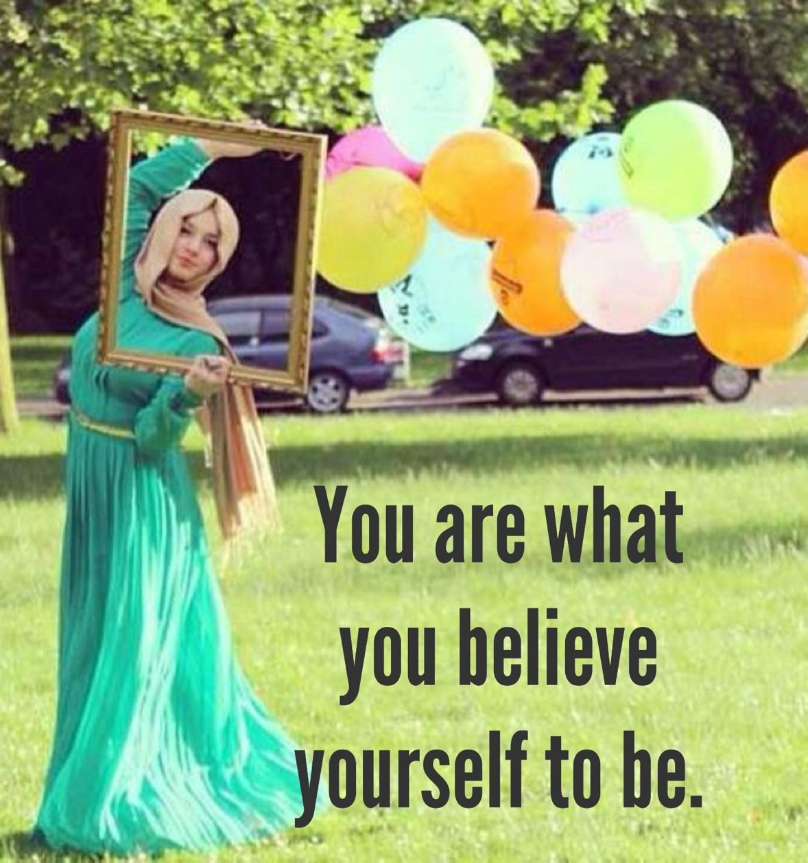 You Are What You Believe Yourself To Be Quote Hijab Hijab Fashion Pinterest Islam