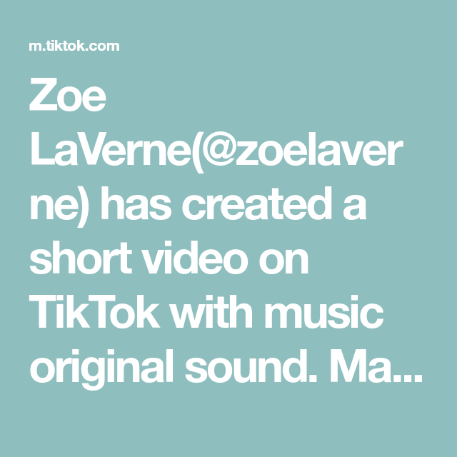 Zoe Laverne Zoelaverne Has Created A Short Video On Tiktok With Music Original Sound Make A Transition Vid Join Funimatet Bad Songs The Originals Pep Talks