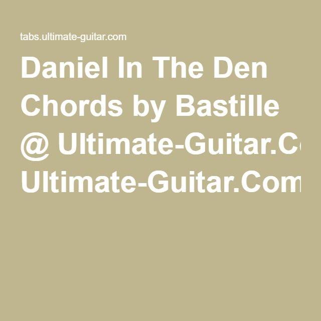 Daniel In The Den Chords By Bastille Ultimate Guitar Music