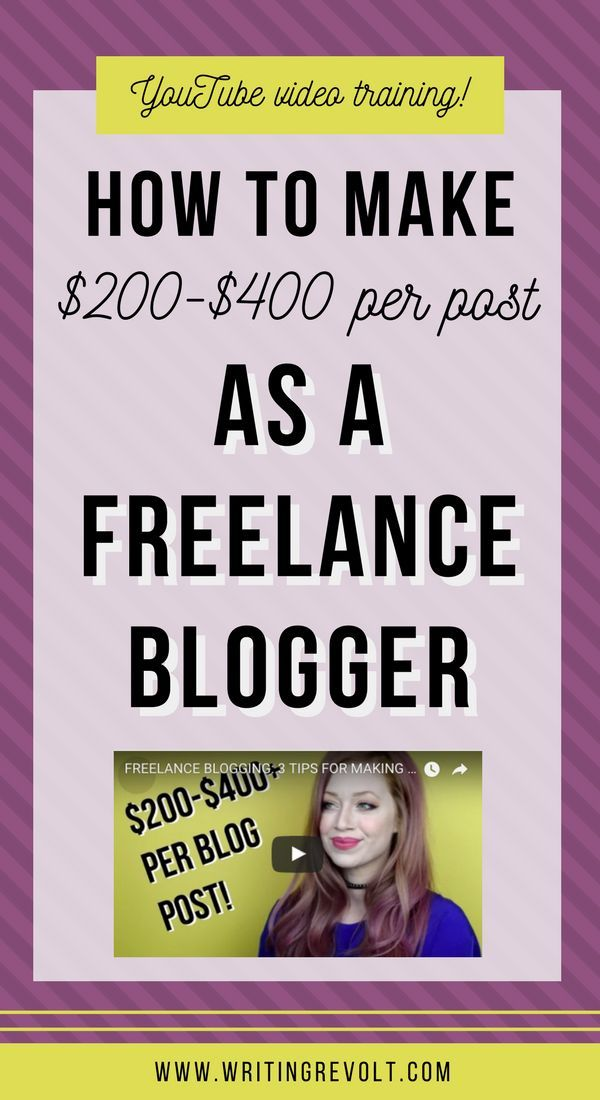 Freelance Blogging: How to Get Paid $200-400+ Per Post | Write ...