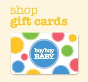 Buy Buy Baby Gift Cards to use toward new car seats... Bed, Bath ...