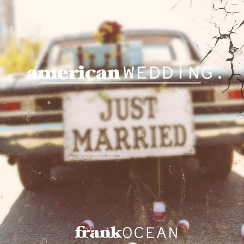 Frank Ocean American Wedding.Frankocean Good Stuff American Wedding Frank Ocean