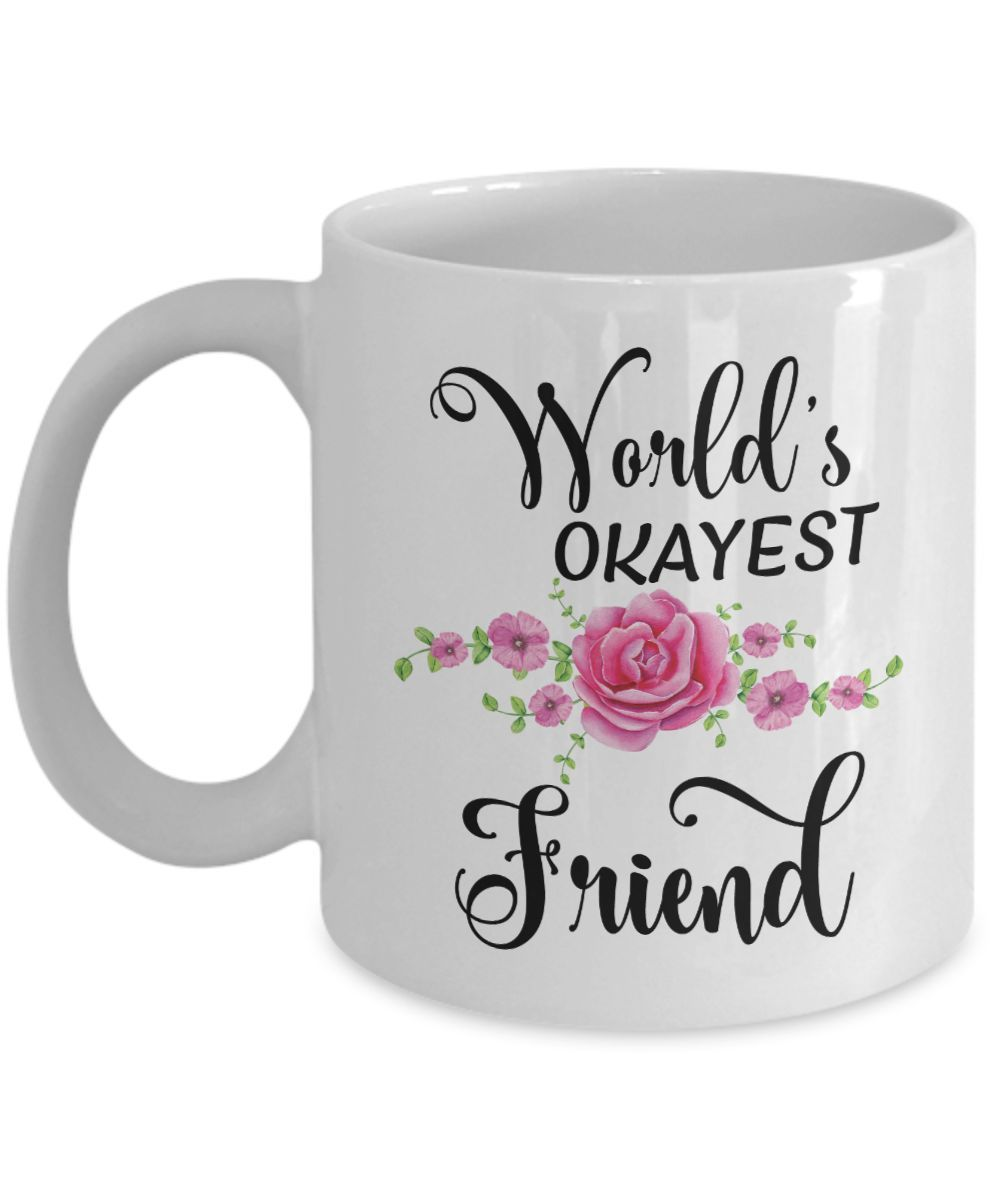 World's Okayest Friend Coffee Mug | Friend Gifts