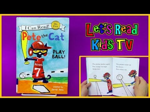 Pete The Cat Play Ball Lets Read Kids Tv Children S Story Books Read Out Loud Kids Story Books Pete The Cat Childrens Stories