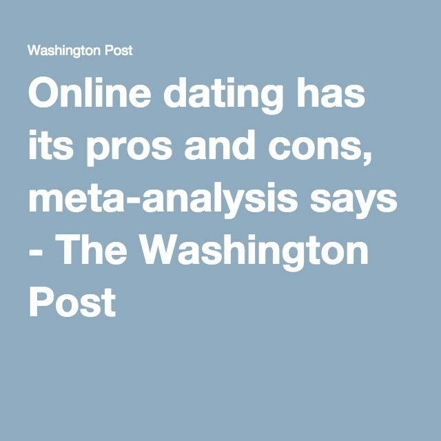 Washington post online dating has its pros and cons