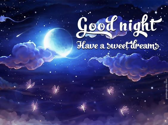 Good Night Have A Sweet Dream Good Night Good Night Quotes Sweet