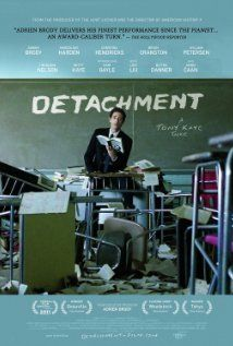Detachment (2011) A substitute teacher who drifts from classroom to classroom finds a connection to the students and teachers during his latest assignment.