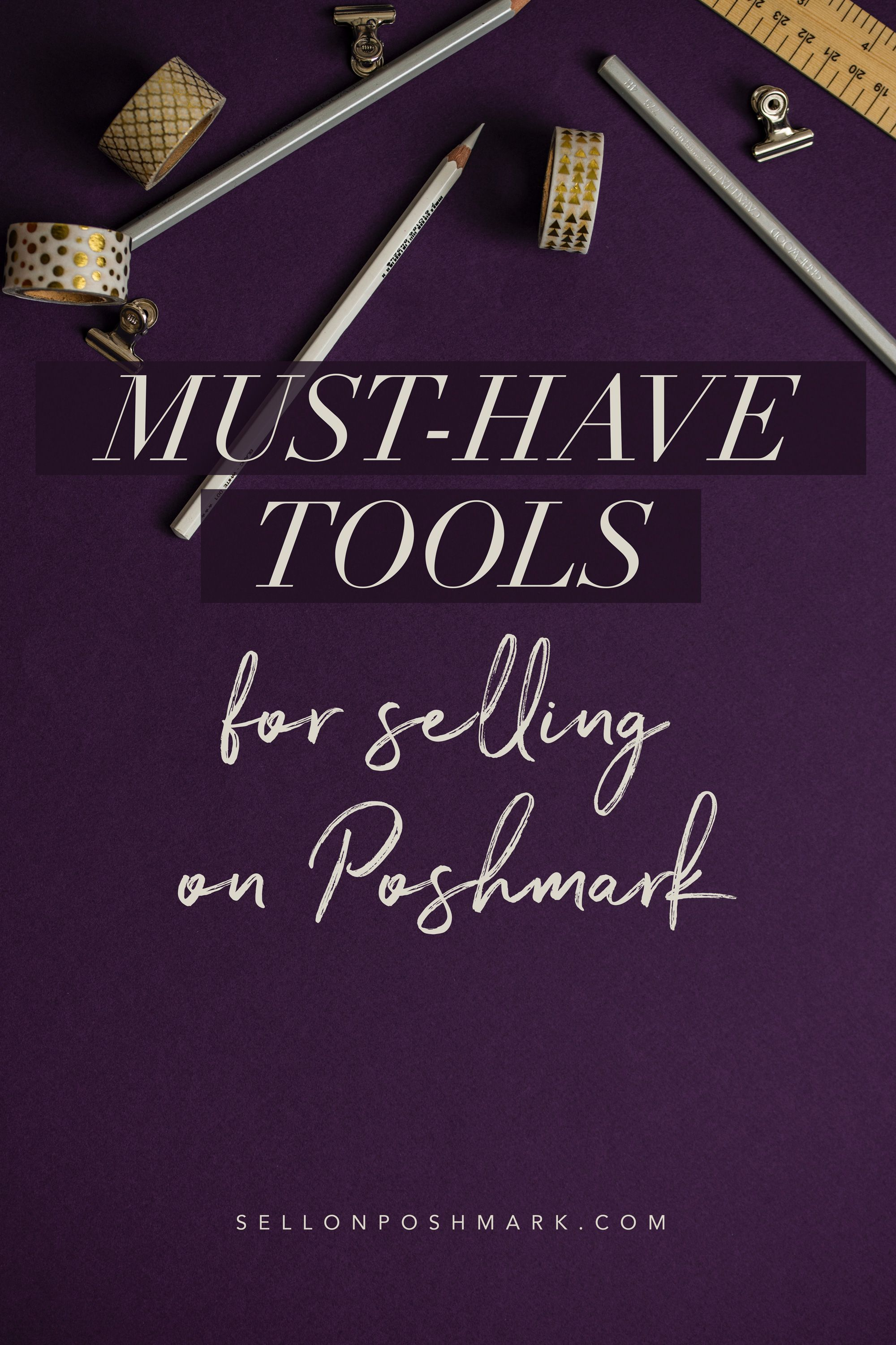 Must Have Tools For Selling On Poshmark Sellonposhmark Com In 2020 Selling On Poshmark Must Have Tools Ebay Selling Tips