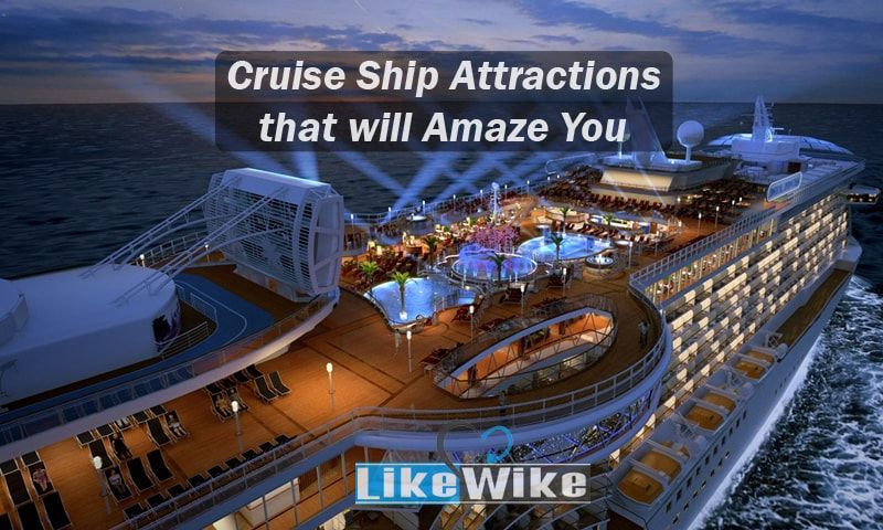 Cruise Ship Attractions Like Spinning Around A Gigantic Water Ship - Rocking cruise ship