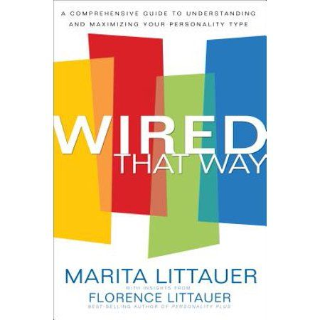 Wired That Way : A Comprehensive Guide to Understanding and Maximizing Your Personality Type, Black