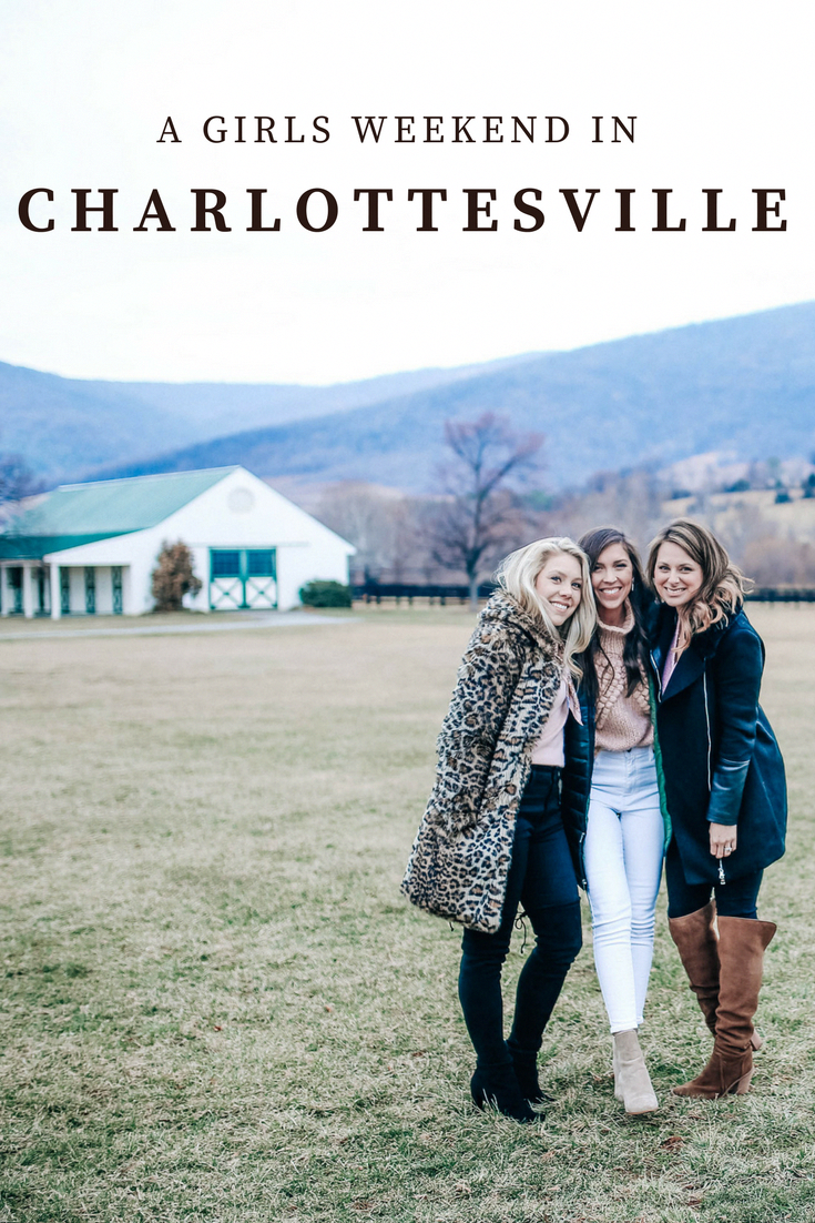 Girls Weekend Itinerary For Charlottesville, Virginia