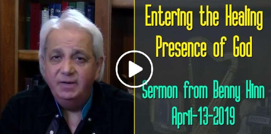 Entering the Healing Presence of God - Sermon from Benny Hinn (April